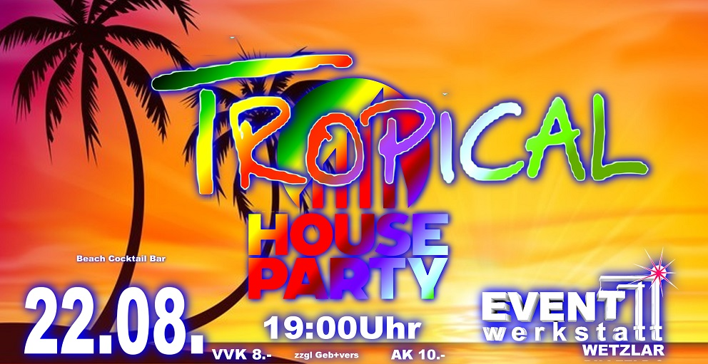 22.08.2020 - Tropical House Party